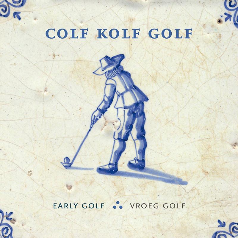 Michiel Eijkman en Do Smit, Colf Kolf Golf (2016)